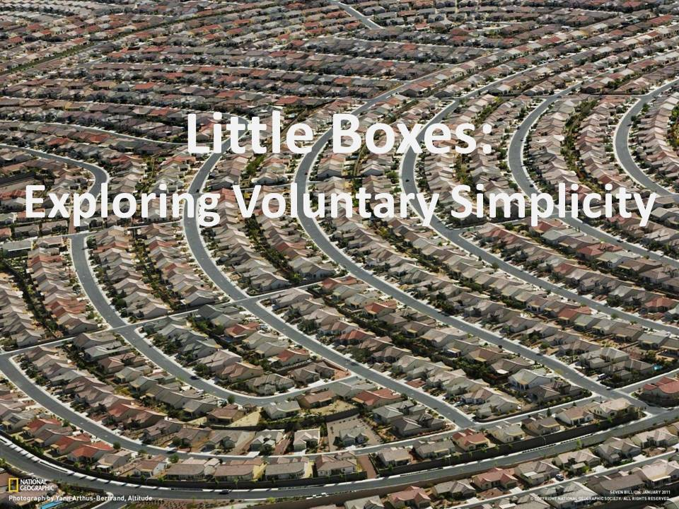 Little Boxes: Exploring Voluntary Simplicity