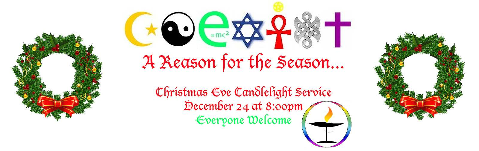 Christmas Eve Candlelight Service, December 24 at 8:00pm. All Welcome