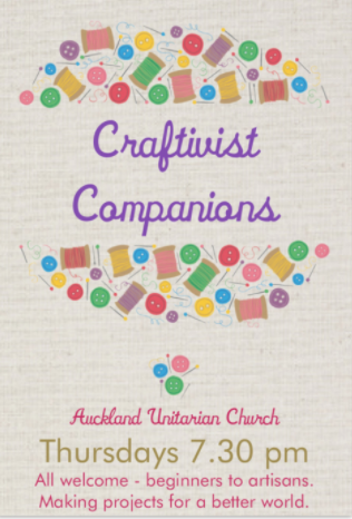 Craftivist Companions - Auckland Unitarian Church, Thursdays 7.30pm - All welcome, beginners to artisans. - Making projects for a better world.
